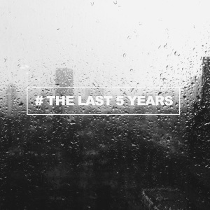 #TheLast5Years playlist